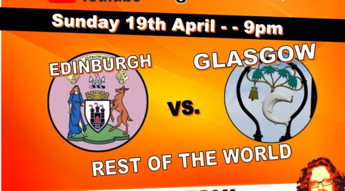 Edinburgh V Glasgow (v Rest of The World)  – Tonight at 9pm