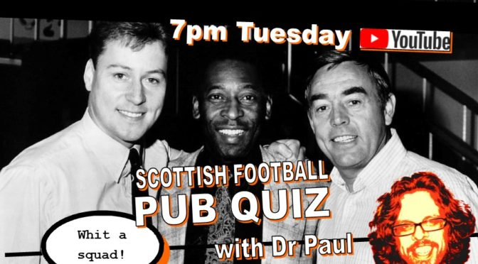 Football Quiz at 7pm and Big Teams at 9pm